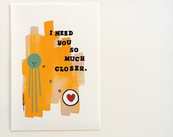 Greeting Card - I Need You Closer Valentine's Day Greeting Card Valentine Birthday Card Anniversary Card, blank inside card