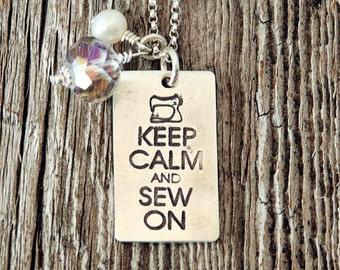 Keep Calm and Sew On Necklace, Sewing Charm, Seamstress Jewelry, Gifts for Sewist, Sewer