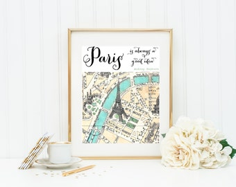 Paris is always a good idea Wall Art. 5x7 and 8 x 10 In Stock. Parisian Art. Paris Art. Audrey Hepburn Art. Eiffel Tower Wall Art.