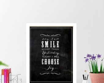 Chalkboard print -Today I will smile more than yester today I choose joy.8x10 inch Inspiring quoteTypography.