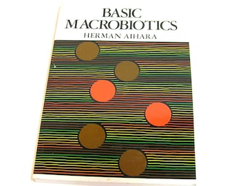 Basic Macrobiotics By Herman Aihara