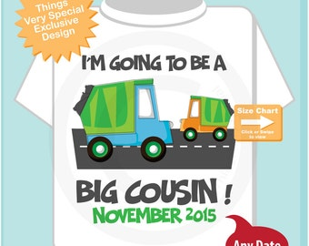 Big Cousin Garbage Truck with Due Date, Tee Shirt or Onesie, I'm going to be a Big Cousin with neutral sex baby truck (03232015c)