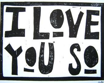 LINOCUT PRINT - I love you so BLACK letterpress typography valentine poster 8x10
