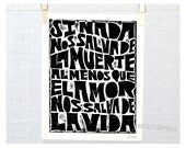 Si nada nos salva de la muerte, al menos que el amor nos salve de la vida, Wall Art, Home Decor, Posters and Prints, Typography