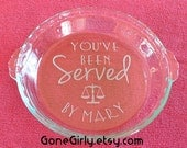 You've Been Served - Scales of Justice - by {your name} Attorney Gift - Engraved Basic or Deep Dish Pie Plate