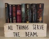 All things serve the beam Shelf Block, Stephen King, Dark Tower, quote, Roland Deschain, ka, gunslinger, book