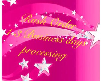 Rush your Order 1-3 business days processing.