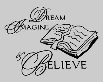 Dream Imagine Believe...Inspirational Wall Decal Removable Inspiring Wall Quote Sticker