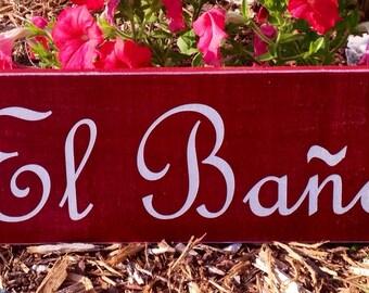 14x6 El Bano (Choose Color) Custom Rustic Shabby Chic Wood Spanish Restroom Sign