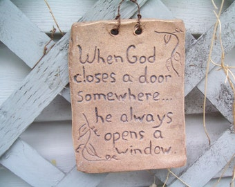 When God closes a door, somewhere he always opens a window.