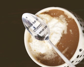 A Little Bit of Coffee & A Whole Lotta Jesus-Hand Stamped Vintage Coffee Spoon for Coffee Lovers