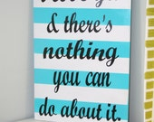 "I love ya and there's nothing you can do about it wooden sign 12""x18"" customizable Home Decor Gifts Turquoise Black and White Striped Sign"