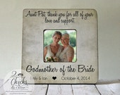 Thank You For All Of Your Love And Support Picture Frame, Godmother of the Bride Frame, Godmother Thank You Wedding Gift