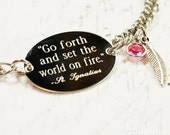 Go forth and set the world on fire oval bracelet, stainless steel with swarovski crystal or pearl