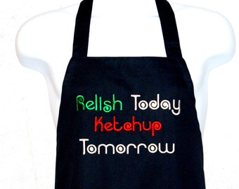 Funny Apron, Relish Today Ketchup Tomorrow, BBQ Apron, Personalized With Name, No Shipping Charge, Ready To Ship TODAY, AGFT 488