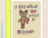 Punny Valentines Day card, Silly, Romantic, 5 1/2 x 4 1/2  Unbearable