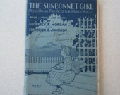 The Sunbonnet Girl Operetta In Two Acts For Mixed Voices Book with Lyric and Music 1940s