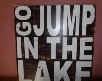 Go jump in the lake, Lake sign, go jump, rustic lake sign, 30x28
