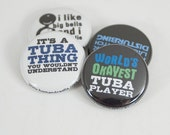 Worlds Okayest Tuba Player + three Marching Band and Music Buttons or Magnets - size One Inch - TBA 4