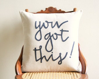 you got this decorative throw pillow cover, motivational pillow cover, typography, quote pillow, word pillow, inspirational, encouragement,