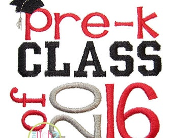 Pre K Class of 2016 Embroidery Design  4x4, 5x5, 6x6 and 7x7  INSTANT DOWNLOAD now available