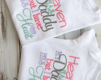 Heaven has My Daddy But I have his Heart Embroidered shirt, custom shirt or bodysuit