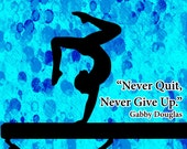 Never Quit, Never Give Up -Gymnastics Poster- Print can be personalized- Choose your size and Color