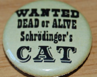 Schrodinger's Cat Button Badge 25mm / 1 inch Physics Science Geek Nerd