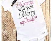 Mommy will you Marry my Daddy Embroidered Boddysuit- Wedding Proposal- Proposal- Wedding Announcements- Engagement- Marriage Proposal