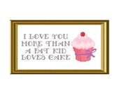 I Love you more than a fat kid loves cake Funny Cross Stitch Pattern instant download
