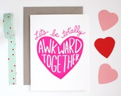 Funny Valentine Card - Valentine's Day Card - Let's Be Totally Awkward Together - Letterpress Anniversary Card