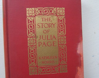 REDUCED Vintage Kathleen Norris Hardcover Book Novel The Story of Julia Page Romance 1915 copy