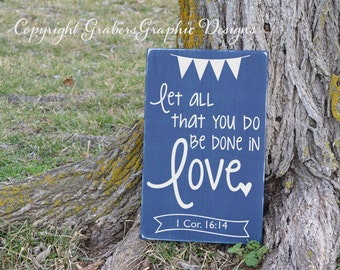 Let all that you do 1 Corinthians Bible verse scripture painted wood sign