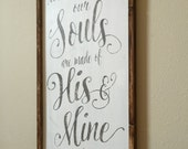 Whatever our souls are made of, his and mine are the same, E. Bronte, wedding gift, anniversary gift, rustic wedding sign
