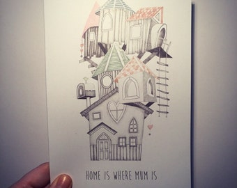 illustrated  'home is where mum is'  Mothers Day card