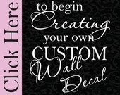 Custom Decal - Custom Wall Decal  - Vinyl Wall Decal Sticker - You choose font, color, quote, image, and size