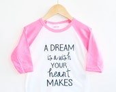 A Dream Is A Wish Your Heart Makes custom t-shirt - disney - Child t-shirt - tee - raglan - toddler, baby, infant - American Apparel