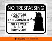Dalek No Trespassing metal sign - smaller size dr who geek gift