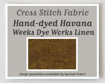 HAVANA Hand-dyed counted cross stitch fabric : 32 or 35 ct. count linen overdyed Weeks Dye Works hand embroidery