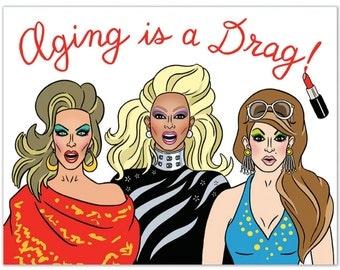 Aging is a Drag Birthday Card -- Ru Paul, Drag Race, Hand Illustration (Item 869)