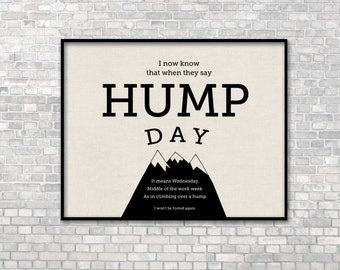 Hump Day Art Funny Typography Print Digital Art Print Funny Typographic Print Typography Funny Office Decor Moutain Print