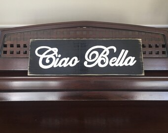 Ciao Bella Sign Plaque Italian Hello Beautiful Rustic Cottage Chic Shabby Wooden OOAK Hp You Pick from 10+ Colors Hand Painted