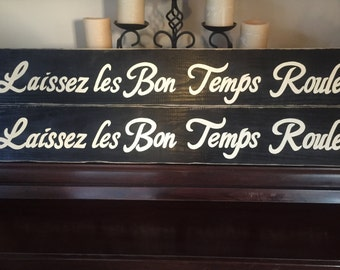 Let the Good Times Roll Mardi Gras French Cajun Sign Wall Art  Louisiana Laissez les Bon Temps Roulez Rouler New Orleans U Pick Color Wooden