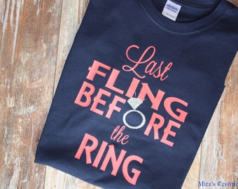 Last Fling Before the Ring T-Shirt - Pick your colors - Bling Bachelorette Party Shirt