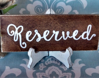 Rustic Wedding Reserved Sign WITH easel For your Rustic  Wedding, Reception, Rehearsal Dinner, Party, Celebration, Etc.