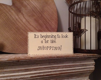 Christmas Wooden Sign - It's beginning to look a lot like shopping - Free Standing