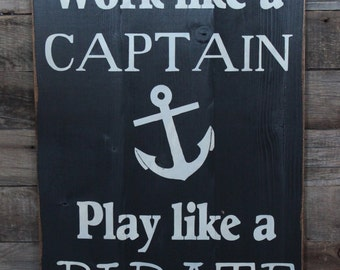 Large Wood Sign - Work Like a Captain Play Like a Pirate - Subway Sign