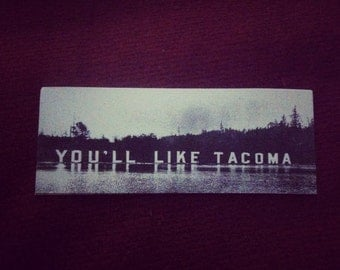You'll Like Tacoma Stickers