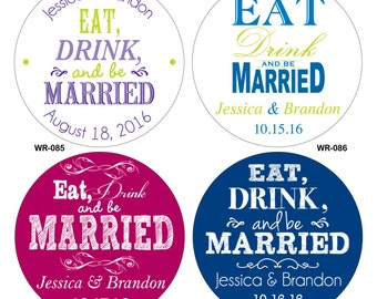 100 - 2 inch Eat Drink and be Married Personalized Glossy Waterproof Wedding Stickers - change designs to any color, wording etc