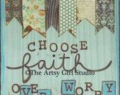 Choose faith over worry...8x8 Art Print